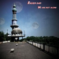 Purchase Raven Sad - We Are Not Alone