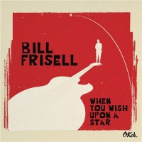 Purchase Bill Frisell - When You Wish Upon A Star
