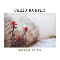 Purchase Chris Murphy - Surface To Air