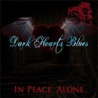 Purchase Dark Hearts Blues - In Peace, Alone