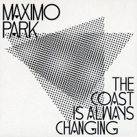 Purchase Maxïmo Park - The Coast Is Always Changing (EP)