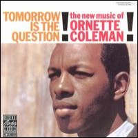 Purchase Ornette Coleman - Tomorrow Is The Question (Vinyl)