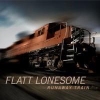 Purchase Flatt Lonesome - Runaway Train