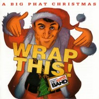 Purchase Gordon Goodwin's Big Phat Band - Wrap This! A Big Phat Christmas