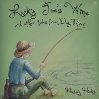 Purchase Hussy Hicks - Lucky Joe's Wine And Other Tales From Dog River (EP)