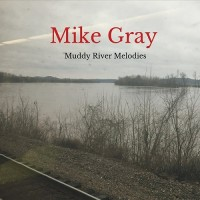 Purchase Mike Gray - Muddy River Melodies
