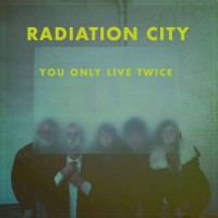 Purchase Radiation City - You Only Live Twice (CDS)