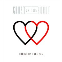 Purchase Ghost of the Robot - Bourgeois Faux Pas