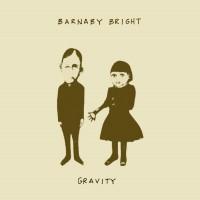 Purchase Barnaby Bright - Gravity (EP)