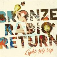 Purchase Bronze Radio Return - Light Me Up