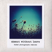 Purchase Absent Without Leave - Faded Photographs Remix (CDR) CD2