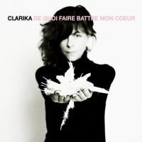 Purchase Clarika - De Quoi Faire Battre Mon Cœur