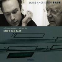 Purchase Louis Andriessen - Ralph Van Raat - Base (Complete Piano Works) CD2