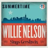 Purchase Willie Nelson - Summertime: Willie Nelson Sings Gershwin