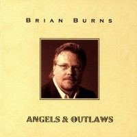 Purchase Brian Burns - Angels & Outlaws