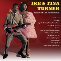 Purchase Ike & Tina Turner - Festival Of Live Performances (Reissued 2011)