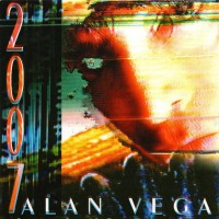 Purchase Alan Vega - 2007