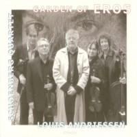 Purchase Louis Andriessen - Garden Of Eros (Schoenberg Quartet)