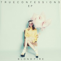 Purchase Blondfire - True Confessions (EP)