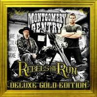 Purchase Montgomery Gentry - Rebels On The Run (Deluxe Gold Edition)