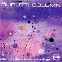Purchase The Durutti Column - Return Of The Sporadic Recordings (Limited Edition) CD2