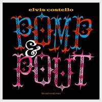 Purchase Elvis Costello - Pomp & Pout (The Universal Years)