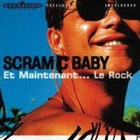 Purchase Scram C Baby - Et Maintenant... Le Rock