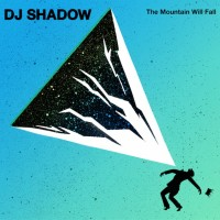Purchase DJ Shadow - The Mountain Will Fall (Deluxe Edition)