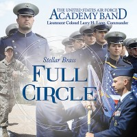 Purchase The United States Air Force Academy Band - Stellar Brass: Full Circle