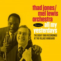 Purchase Thad Jones & Mel Lewis - All My Yesterdays: The Debut 1966 Recordings At The Village Vanguard CD2