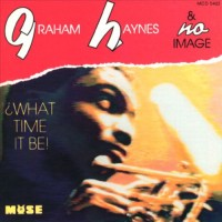 Purchase Graham Haynes - What Time It Be!
