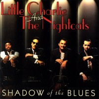 Purchase Little Charlie & The Nightcats - Shadow Of The Blues