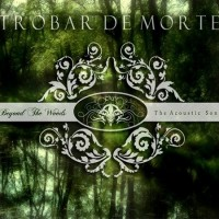 Purchase Trobar De Morte - Beyond The Woods - The Acoustic Songs
