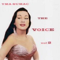 Purchase Yma Sumac - The Voice Vol. 2