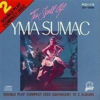 Purchase Yma Sumac - The Spell Of Yma Sumac