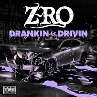 Purchase Z-Ro - Drankin' & Drivin'