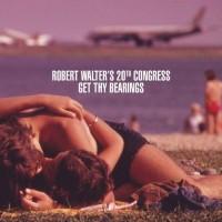 Purchase Robert Walter's 20Th Congress - Get Thy Bearings