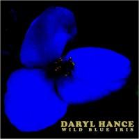 Purchase Daryl Hance - Wild Blue Iris