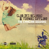Purchase Club Des Belugas - The Chinchin Sessions (Feat. Thomas Siffling)