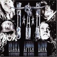 Purchase D.A.D. - Osaka After Dark