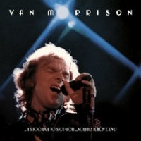Purchase Van Morrison - ..It's Too Late To Stop Now...Volumes II, III & IV CD3