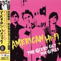 Purchase American Hi-Fi - The Geeks Get The Girls (MCD)