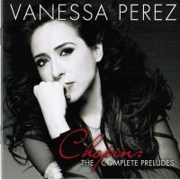 Purchase Vanessa Perez - Chopin: The Complete Preludes