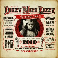 Purchase Dizzy Mizz Lizzy - The Reunion Tour: Live In Concert 2010 CD1