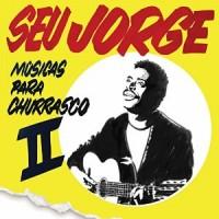 Purchase Seu Jorge - Músicas Para Churrasco II