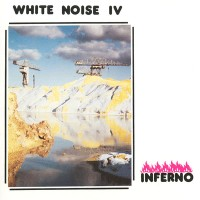 Purchase White noise - White Noise IV, Inferno