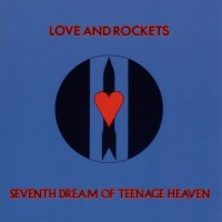 Purchase Love And Rockets - 5 Albums: Seventh Dream Of Teenage Heaven CD1