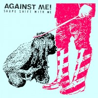 Purchase Against Me! - Shape Shift With Me