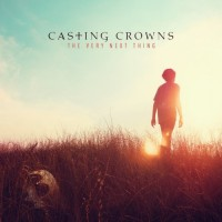 Purchase Casting Crowns - The Very Next Thing