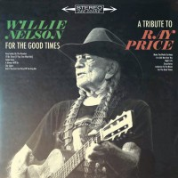 Purchase Willie Nelson - For The Good Times: A Tribute To Ray Price